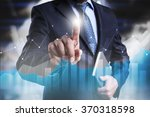 businessman pressing on the... | Shutterstock . vector #370318598