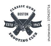 classic guns emblem  logo with... | Shutterstock .eps vector #370425716