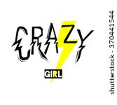 crazy girl  fashion quote... | Shutterstock .eps vector #370441544