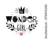 the wonder girl  fashion quote... | Shutterstock .eps vector #370442183