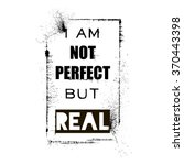 i am not perfect but real ... | Shutterstock .eps vector #370443398