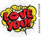 "pop art comics icon ""love you "".... | Shutterstock .eps vector #370473698"
