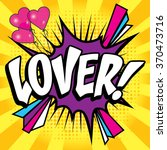 "pop art comics icon ""lover "".... | Shutterstock .eps vector #370473716"