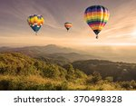 hot air balloon above high... | Shutterstock . vector #370498328