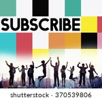 subscribe follow subscription... | Shutterstock . vector #370539806