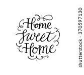 home sweet home. handwritten... | Shutterstock .eps vector #370597130