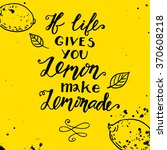 if life gives you lemons make a ... | Shutterstock .eps vector #370608218