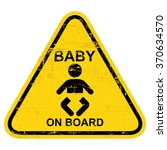 baby on board sign. grungy ... | Shutterstock .eps vector #370634570