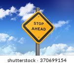 road sign with stop ahead text... | Shutterstock . vector #370699154