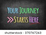 your journey starts here | Shutterstock . vector #370767263
