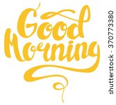 good morning lettering. modern... | Shutterstock .eps vector #370773380