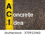 Small photo of Concept image of Business Acronym ACI A CONCRETE IDEA written over road marking yellow paint line.