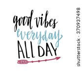 good vibes everyday all day....   Shutterstock .eps vector #370937498