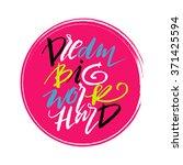 dream big work hard. lettering... | Shutterstock .eps vector #371425594