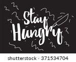 stay hungry inscription.... | Shutterstock .eps vector #371534704
