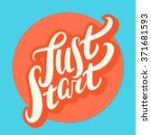 just start. hand lettering. | Shutterstock .eps vector #371681593
