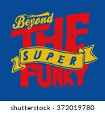 funky  type slogan for clothing  | Shutterstock .eps vector #372019780