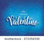 my lovely valentine inscription ... | Shutterstock .eps vector #372356530