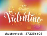 my lovely valentine inscription ... | Shutterstock .eps vector #372356608