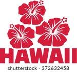 hawaii word with hibiscus... | Shutterstock .eps vector #372632458