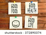 good food good life words on... | Shutterstock . vector #372890374