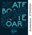 skate board typography  t shirt ... | Shutterstock .eps vector #372965524