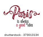 handwritten phrase paris is... | Shutterstock .eps vector #373013134