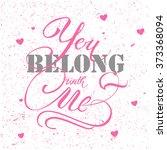 you belong with me hand... | Shutterstock .eps vector #373368094