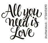 calligraphic all you need is... | Shutterstock .eps vector #373645690