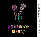 karaoke party   decorative text ... | Shutterstock .eps vector #373745818