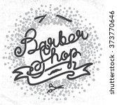 hipster barber shop lettering.... | Shutterstock .eps vector #373770646