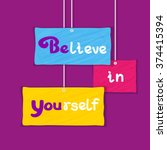 motivated quote believe in... | Shutterstock .eps vector #374415394