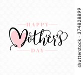 happy mother's day calligraphy... | Shutterstock .eps vector #374828899