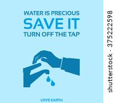 water is precious save it turn...   Shutterstock .eps vector #375222598