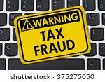 online tax fraud  computer...   Shutterstock . vector #375275050