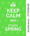 keep calm and enjoy spring.... | Shutterstock .eps vector #375398428