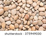pebbles or stone texture   Shutterstock . vector #375949030