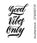 good vibes only. hand drawn... | Shutterstock .eps vector #376040719