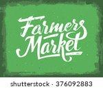 farmers market hand lettering...   Shutterstock .eps vector #376092883
