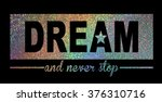 shiny slogan graphic for t shirt | Shutterstock . vector #376310716