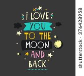 i love you to the moon and back.... | Shutterstock .eps vector #376428958