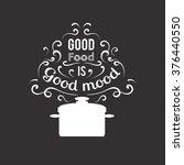 good food is good mood. quote...   Shutterstock .eps vector #376440550
