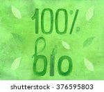 watercolor handwritten 100  bio ... | Shutterstock . vector #376595803