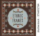 ethnic frames vector. tribal... | Shutterstock .eps vector #376601764
