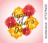 happy mothers day design  | Shutterstock .eps vector #377279653