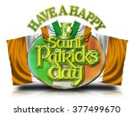 have a happy st patricks day... | Shutterstock . vector #377499670
