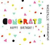 congrats. happy birthday. hand... | Shutterstock .eps vector #377625346