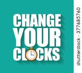 change your clocks message for... | Shutterstock . vector #377685760