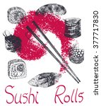 sushi and rolls  hand drawing... | Shutterstock .eps vector #377717830