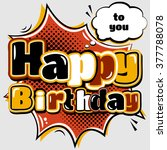 birthday card in style comic... | Shutterstock .eps vector #377788078